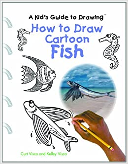 How To Draw Cartoon Fish A Kid S Guide To Drawing Kelly Visca