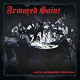 Win Hands Down By Armored Saint (Performer) (2015-06-01)