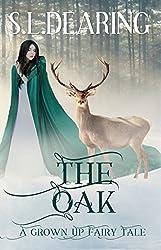 The Oak: A Grown Up Fairy Tale