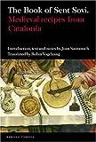 The Book of Sent Sovi: Medieval recipes from Catalonia (Textos B)