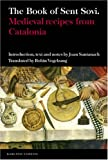 The Book of Sent Sovi: Medieval recipes from Catalonia (Textos B)