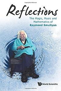 Reflections The Magic Music And Mathematics Of Raymond Smullyan