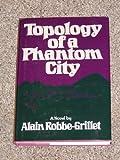 Topology of a Phantom City, Alain Robbe-Grillet, 0394421965