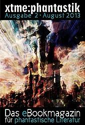 xtme:phantastik - August 2013 (Das eBookmagazin für phantastische Literatur)