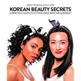 Korean Beauty Secrets: A Practical Guide to Cutting-Edge Skin Care and Makeup