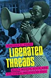 Liberated Threads: Black Women, Style, and the
