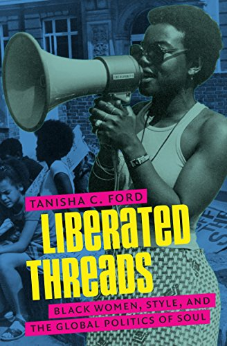 Search : Liberated Threads: Black Women, Style, and the Global Politics of Soul (Gender and American Culture)
