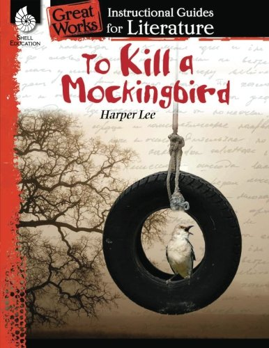 To Kill a Mockingbird: An Instructional Guide for Literature (Great Works)