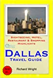 Dallas, Texas Travel Guide - Sightseeing, Hotel, Restaurant & Shopping Highlights (Illustrated) offers