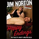 Happy Endings: The Tales of a Meaty-Breasted Zilch | Jim Norton