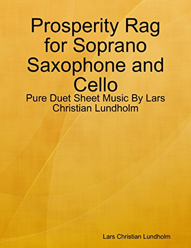 Cello Soprano - Prosperity Rag for Soprano Saxophone and Cello - Pure Duet Sheet Music By Lars Christian Lundholm