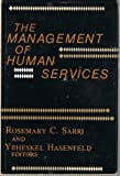 The Management of Human Services, Rosemary Sarri and Yeheskel Hasenfeld, 0231046286