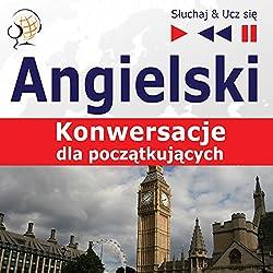 Angielski - Konwersacje: dla poczatkujacych (Sluchaj & Ucz sie)