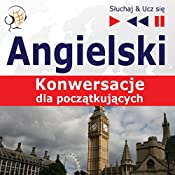 Angielski - Konwersacje: dla poczatkujacych (Sluchaj & Ucz sie) | Dorota Guzik
