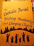 The Catholic Parish, Thomas P. Sweetser, 0913348066