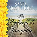 The Beekeeper's Daughter Audiobook by Santa Montefiore Narrated by Lucinda Clare