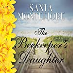 The Beekeeper's Daughter | Santa Montefiore
