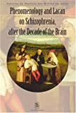 Phenomology and Lacan on Schizophrenia, after the Decade of the Brain, Alphonse De Waelhens and Wilfried Ver Eecke, 9058671607