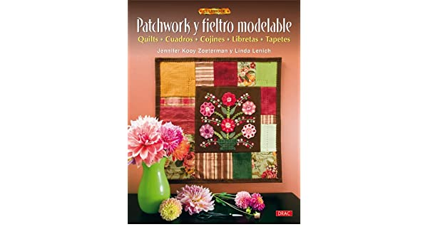 Patchwork y fieltro modelable / Needle Felting with Cotton ...