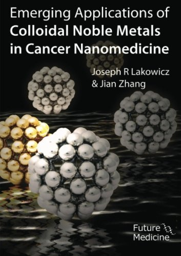 Emerging Applications of Colloidal Noble Metals in Cancer Nanomedicine (2012-01-01)