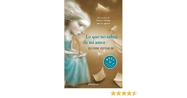 NO SABES DE AMOR BEST 874/ 2 DEBOLS!: DELPHINE BERTHOLON: 9788490328354: Amazon.com: Books