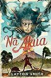 Na Akua (Volume 1)