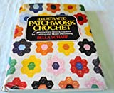 Illustrated Patchwork Crochet : Contemporary Granny Squares for Clothing and Home Decorating, Bella Scharf, 0884210529