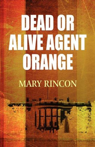 Book: Dead or Alive Agent Orange by Mary Rincon
