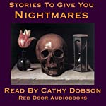 Stories to Give You Nightmares: Tales of Terror | M. R. James,Edith Nesbit,Charlotte Perkins Gilman,Robert Louis Stevenson,Bram Stoker,Elizabeth Gaskell