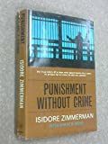 img - for PUNISHMENT WITHOUT CRIME - the true story of a man who spent twenty-four years in prison for a crime he did not commit book / textbook / text book