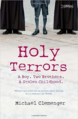 Holy Terrors A Boy Two Brothers Stolen Childhood