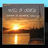Music Of Croatia: Summer In Dalmatia Volume 1 (Digital Only)
