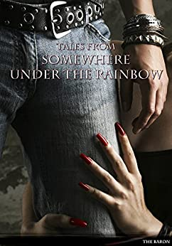 Tales From Somewhere Under The Rainbow: 5-8 by [Baron, The]