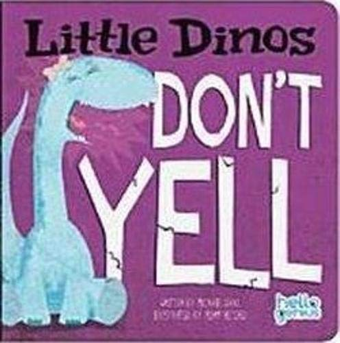 Little Dinos Don't Yell]()