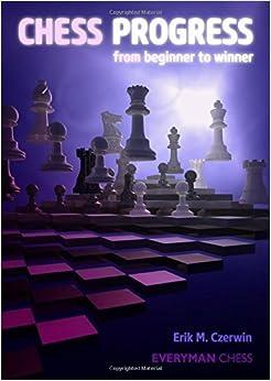 Book Chess Progress (Everyman Chess) by Erik Czerwin (31-Jul-2014)