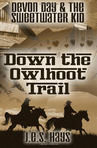 Devon Day and the Sweetwater Kid: Down the Owlhoot Trail