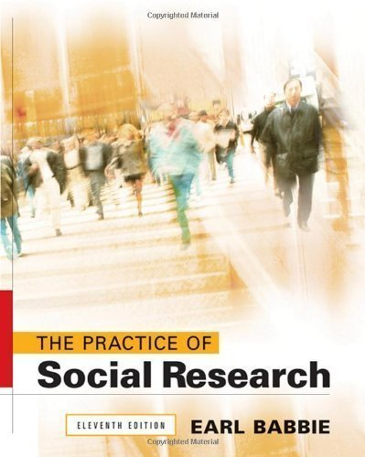 By Earl R. Babbie: The Practice of Social Research Eleventh (11th) Edition