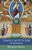Temple Mysticism: An Introduction