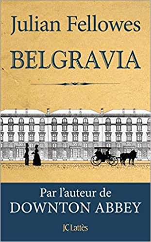 Belgravia (2016) - Julian Fellowes