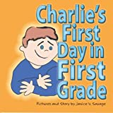 Charlie's First Day in First Grade, Janice Savage, 1419647598