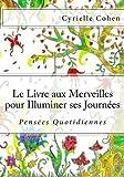 Le Livre aux Merveilles Pour Illuminer Ses Journees, Cyrielle Cohen, 1494263769