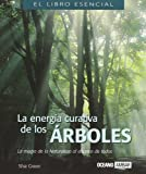 img - for LA Energia Curativa De Los Arboles (El Libro Esencial) (Spanish Edition) book / textbook / text book