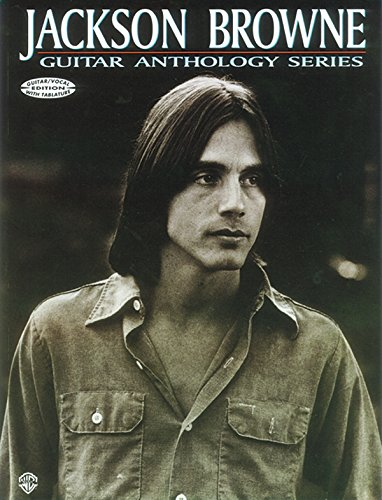 Jackson Browne -- Guitar Anthology: Guitar/Vocal Edition with Tablature (Guitar Anthology Series)