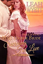 Mail Order Bride: Searching For Love: A Historical Mail Order Bride Romance (Brides Of The West Book 3)