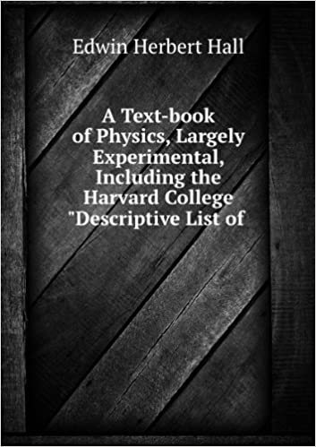 A Text-book of Physics, Largely Experimental, Including the Harvard