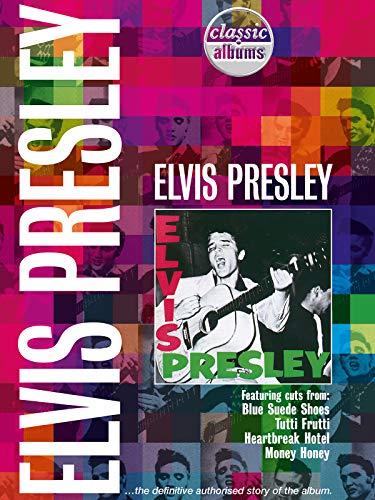 Elvis Presley: Elvis Presley (Classic Albums) ()