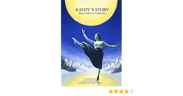 Kathys Story: Who Could Ever Forget Her