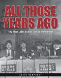 img - for All Those Years Ago: Fifty Years Later, Beatles Fans Still Remember book / textbook / text book