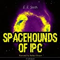 Spacehounds of IPC Audiobook by E. E. Smith Narrated by Arthur Vincet