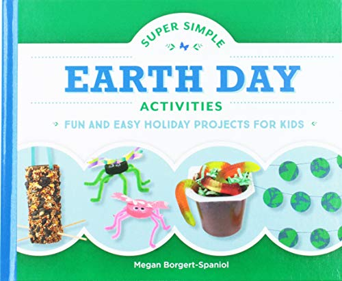 Super Simple Earth Day Activities: Fun and Easy Holiday Projects for Kids (Super Simple